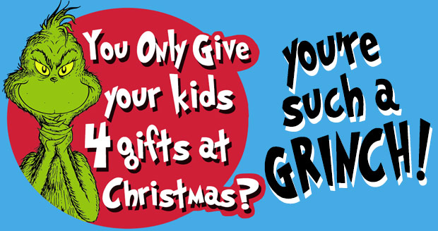 Your kids only get 4 gifts at Christmas? You're a Grinch at PlaidDadBlog.com