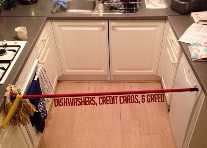 Dishwashers, Credit Cards, and Greed at PlaidDadBlog.com