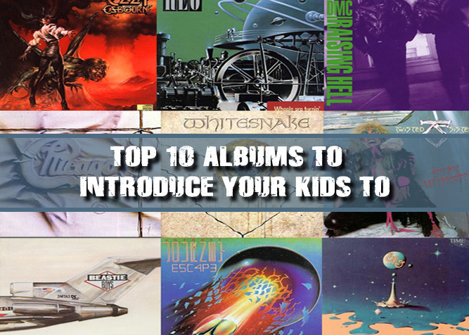 Top Ten Albums to Introduce Your Kid to - PladDadBlog