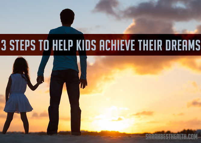 3 Steps to help your child achieve their dreams - PlaidDadBlog.com
