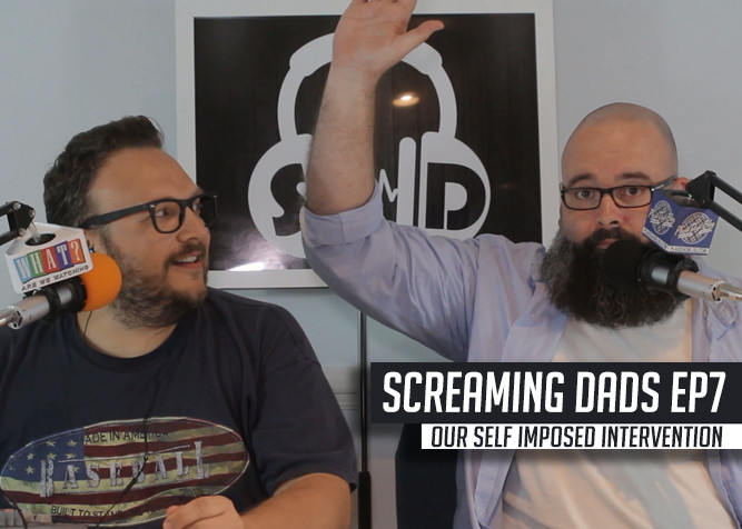 Screaming Dads Podcast Episode 7 - Intervention