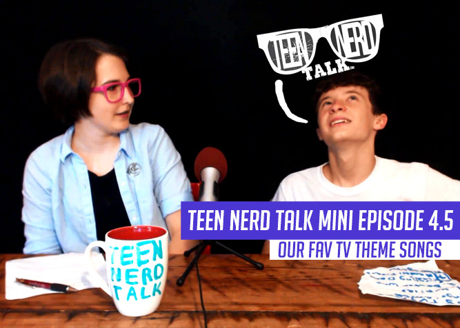 Teen Nerd Talk POdcast Mini Episode 4.5 - Favorite Theme Songs at PlaidDadBlog.com