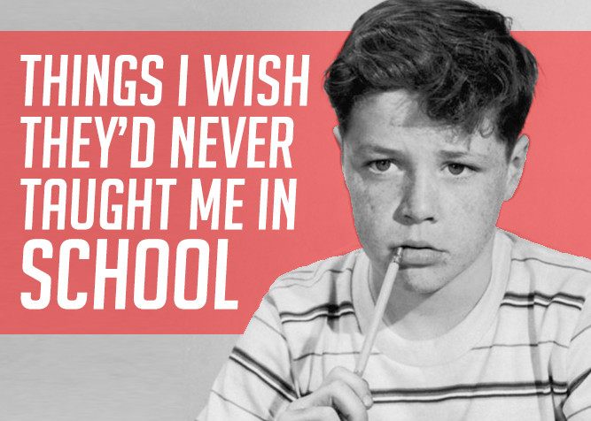Things I Wish They'd Never Taught Me In School at PlaidDadBlog.com