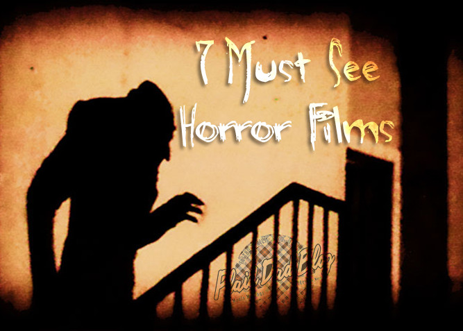 7 Must See Horror Films with honorable mentions at PlaidDadBlog.com