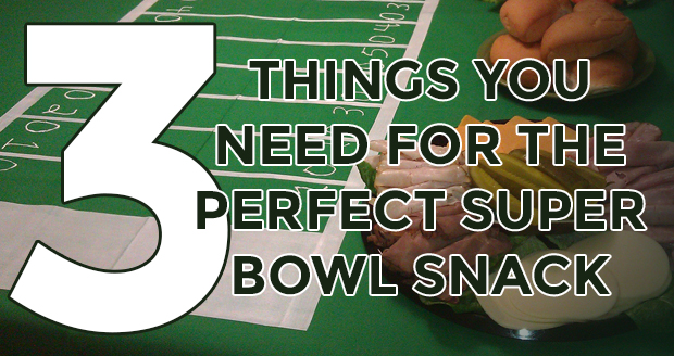 Three Things You Need for the Perfect Super Bowl Snack at PlaidDadBlog