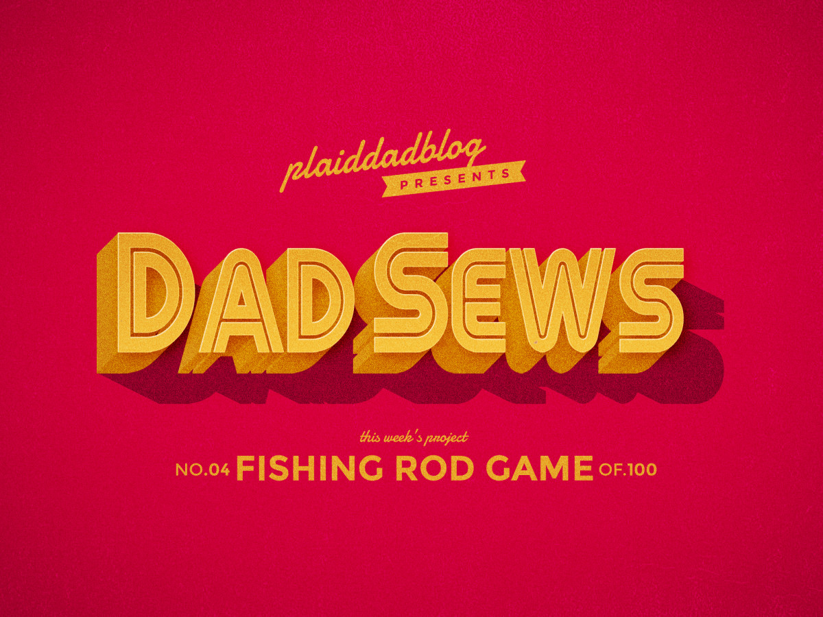 Dad Sews a Fishing Rod? How to sew fish for a magnetic fishing rod game. - PLaidDadBlog.com
