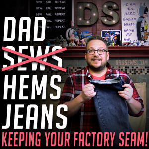 Dad Sews (or Hems) A Pair Of Jeans at DadSews.com and PlaidDadBlog.com