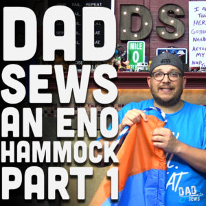 Dad Sews An Eno Style Hammock - Part1 - DadSews and PlaidDadBlog.com