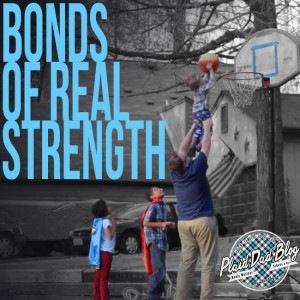 Bonds of #RealStrength with PlaidDadBlog and Dove Men+Care
