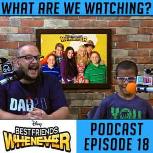 'Best Friends Whenever' Review - What Are We Watching? Podcast