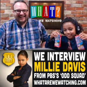 Millie Davis Interview - Star of 'Odd Squad' & 'Orphan Black' - What Are We Watching? Podcast