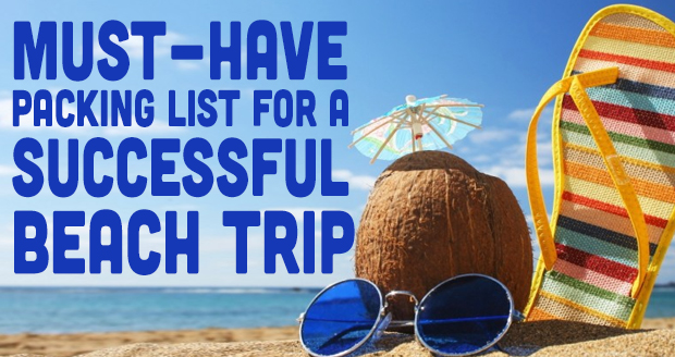 Must-Have Packing List for a Successful Beach Trip - PlaidDadBlog