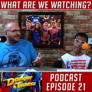 Danger & Thunder Crossover Event - What Are We Wathing Podcast and PlaidDadBlog.com
