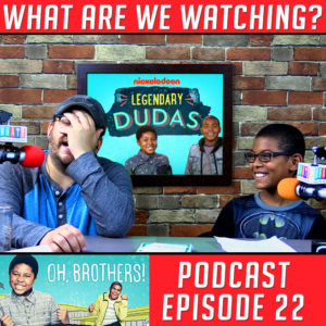 We Review 'Legendary Dudas' S01E04 WhatAreWeWatching.com