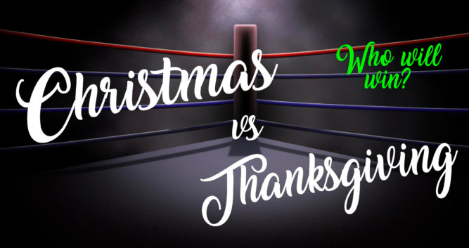 Six Reasons Why Christmas Is Better Than Thanksgiving - Christmas VS Thanksgiving - PlaidDadBlog