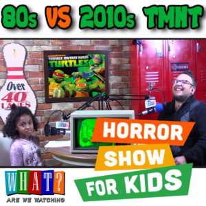 Which is better 80s TMNT or New Nightmare Fuel TMNT? WhatAreWeWatching Podcast
