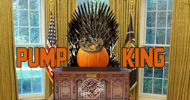 President Pumpking Trump - What Now? PlaidDadBlog