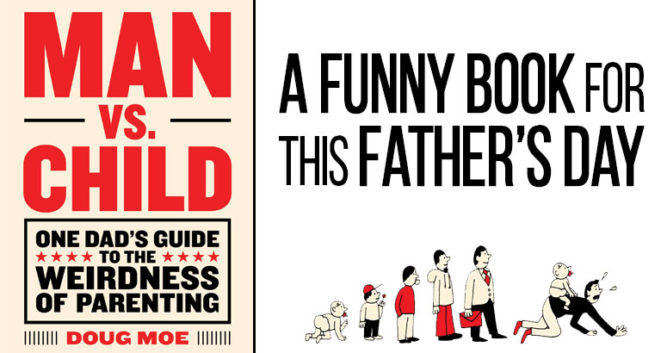 A Funny Handbook For Dads This Father's Day - Man VS Child by Doug Moe - PlaidDadBlog.com Book Review