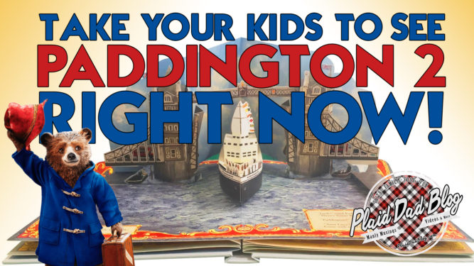 Art Your Child Needs To Witness - See Paddington 2 Now! - PlaidDadBlog Movie Reviews