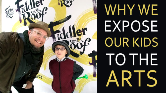 Why We Expose Our Kids To The Arts - Fiddler on the Roof 2 The Reckoning - PlaidDadBlog